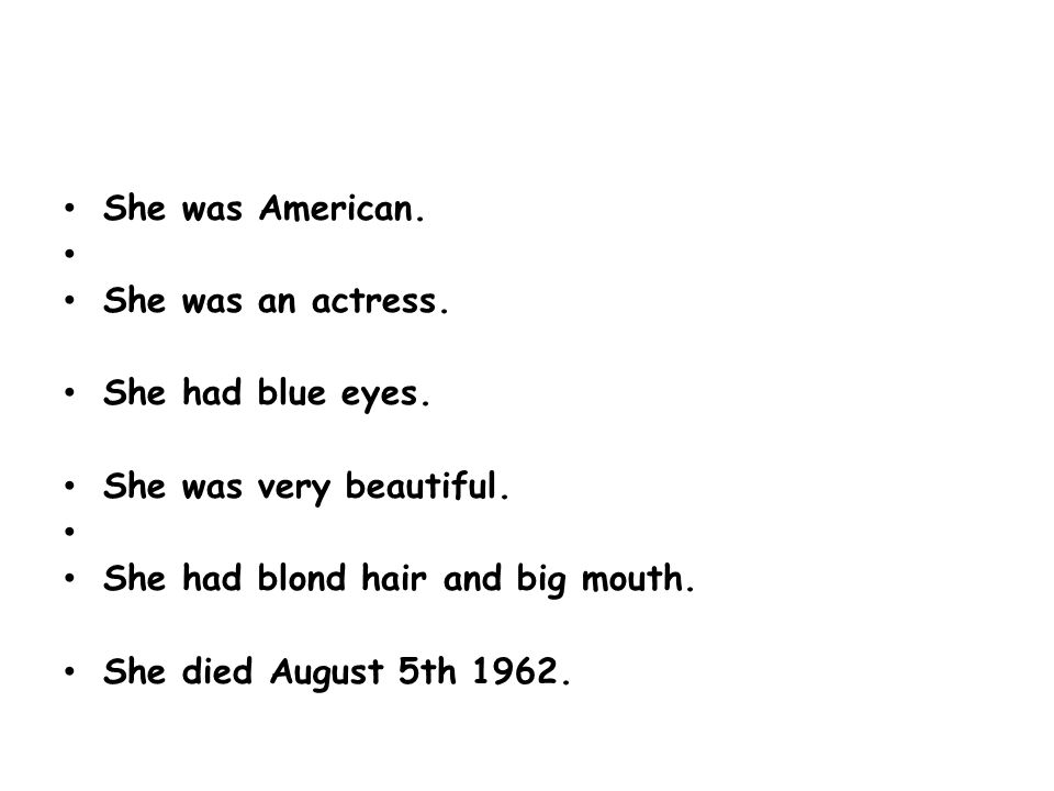 She was American. She was an actress. She had blue eyes.
