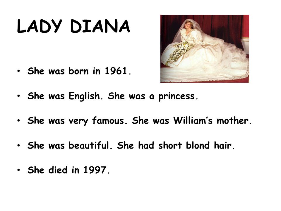 LADY DIANA She was born in She was English.