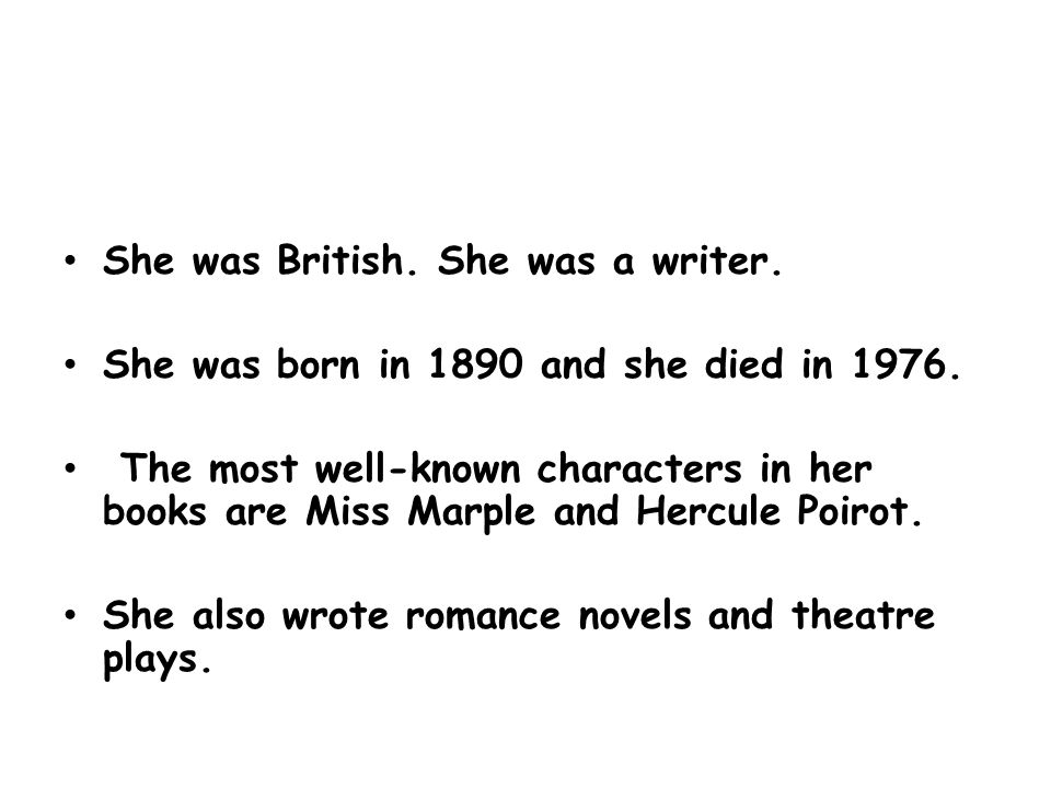 She was British. She was a writer. She was born in 1890 and she died in