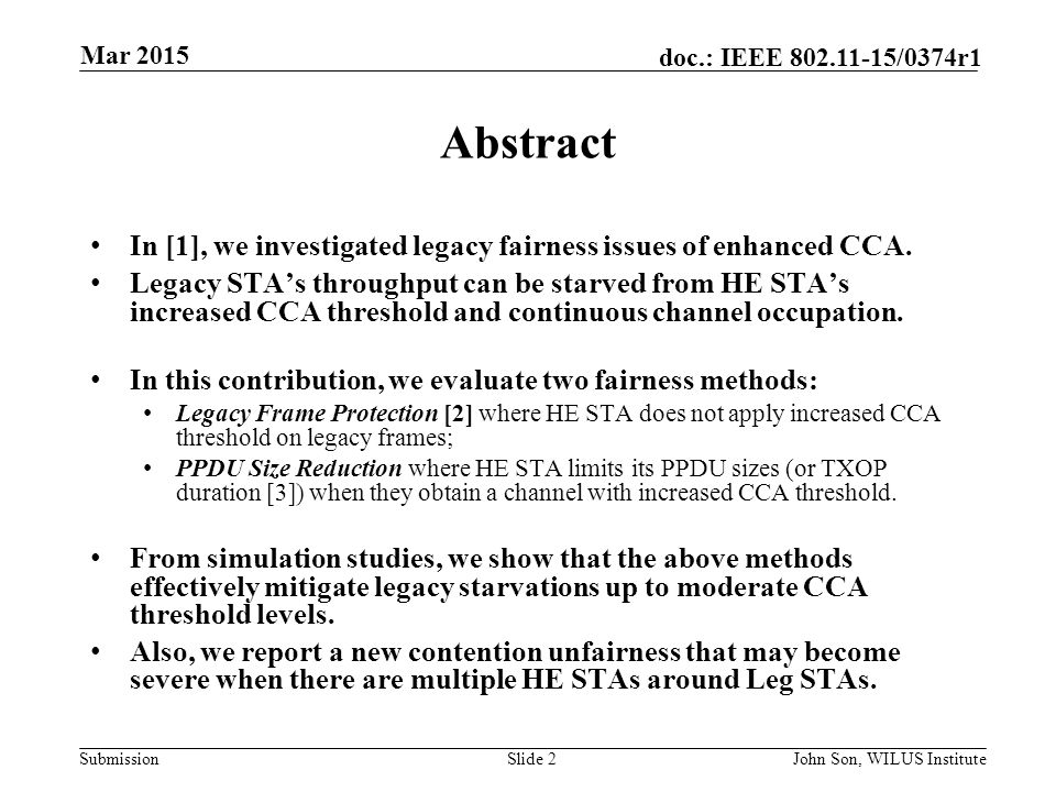 Submission doc.: IEEE /0374r1 Abstract In [1], we investigated legacy fairness issues of enhanced CCA.