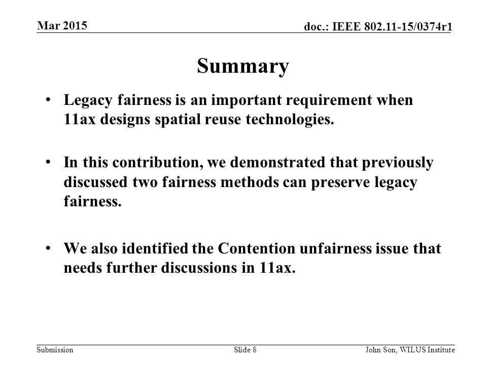 Submission doc.: IEEE /0374r1 Summary Legacy fairness is an important requirement when 11ax designs spatial reuse technologies.