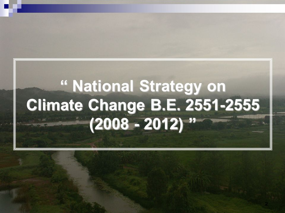 2 National Strategy on Climate Change B.E ( )