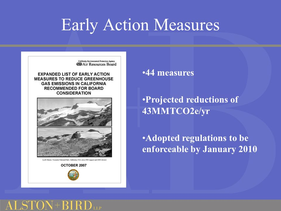 Early Action Measures 44 measures Projected reductions of 43MMTCO2e/yr Adopted regulations to be enforceable by January 2010