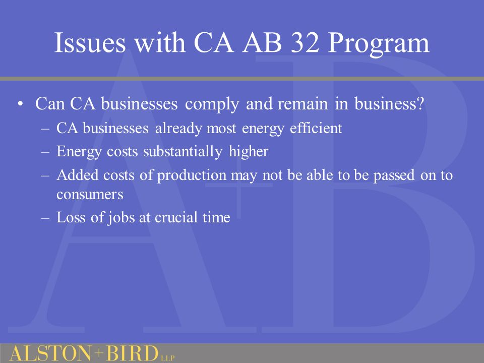 Issues with CA AB 32 Program Can CA businesses comply and remain in business.