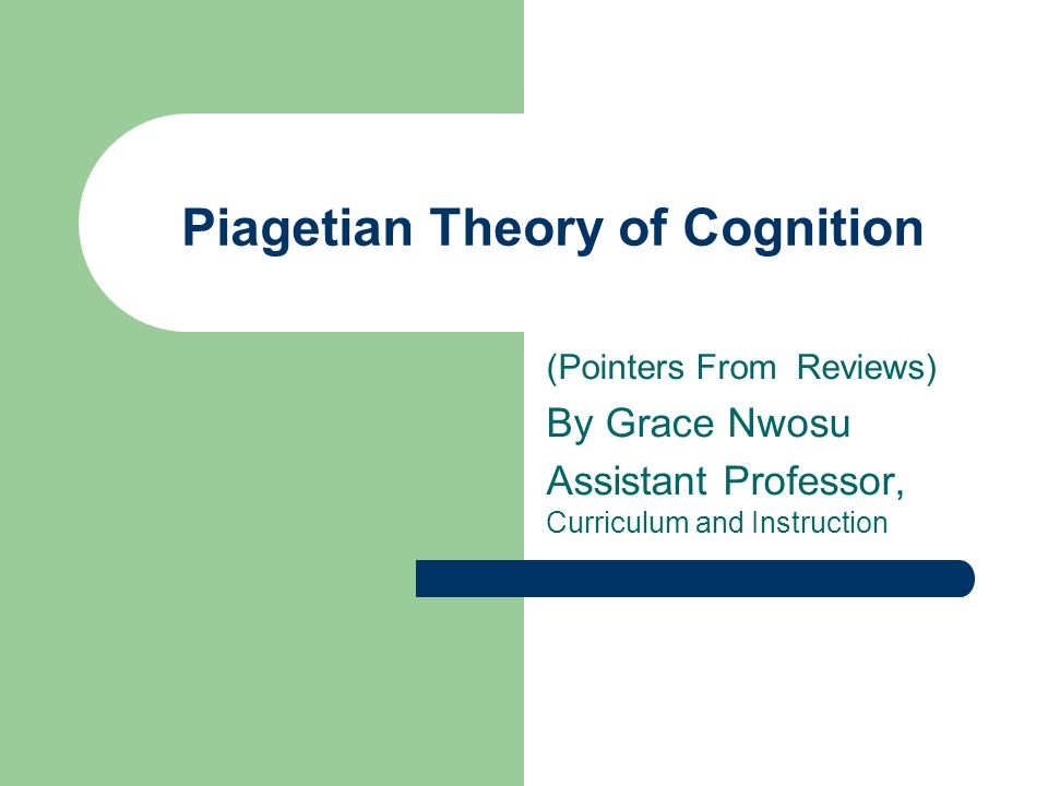 Piagetian Theory Of Cognition Pointers From Reviews By Grace Nwosu