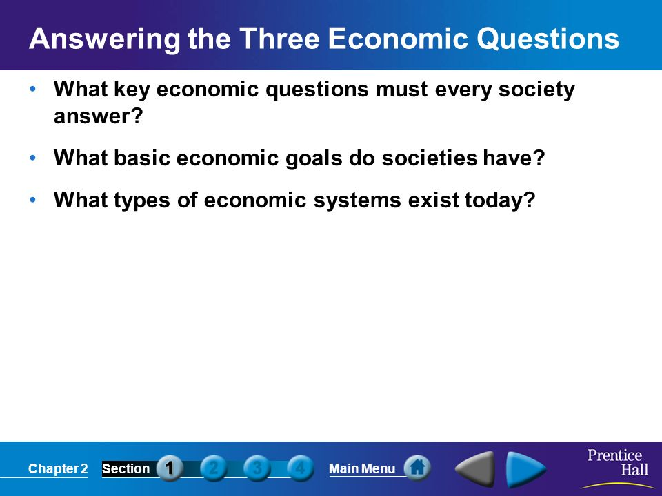 Chapter 2SectionMain Menu Answering The Three Economic