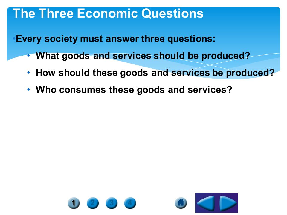 The Three Economic Questions Every Society Must Answer What Goods And Services Should