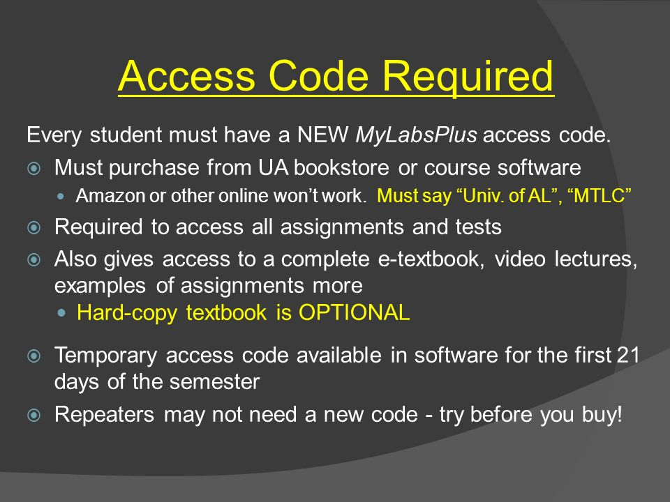 Access Code Required Every student must have a NEW MyLabsPlus access code.