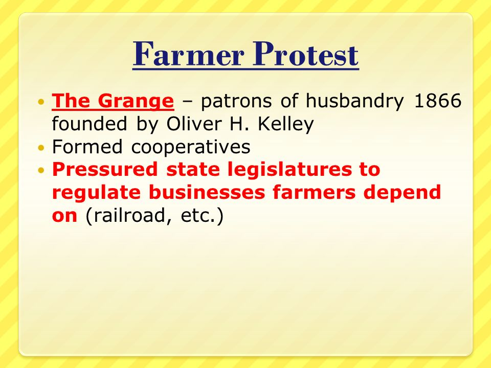 Farmer Protest The Grange – patrons of husbandry 1866 founded by Oliver H.