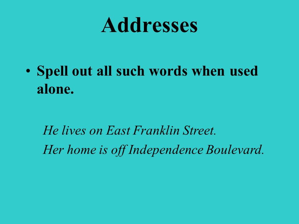 Addresses Abbreviate Street (St.), Avenue (Ave.) and Boulevard (Blvd.) in full addresses.