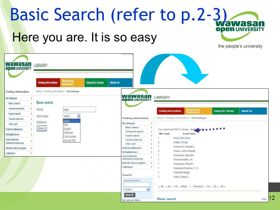 12 Basic Search (refer to p.2-3) Here you are. It is so easy