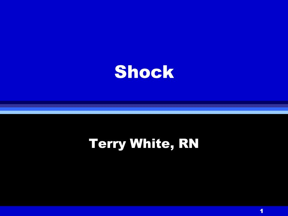 1 Shock Terry White, RN