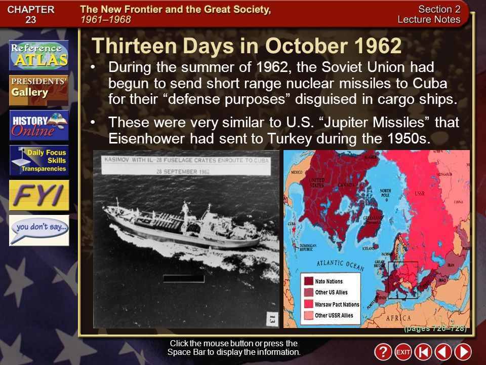 Section 2-12 During the summer of 1962, the Soviet Union had begun to send short range nuclear missiles to Cuba for their defense purposes disguised in cargo ships.