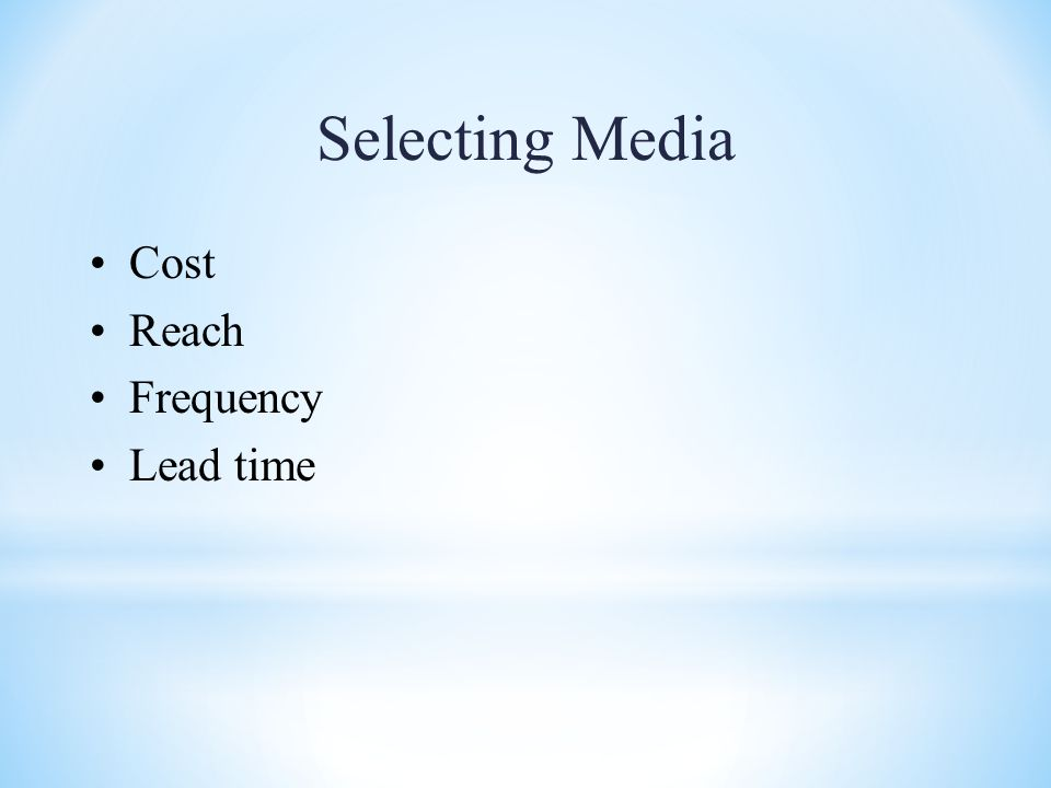Selecting Media Cost Reach Frequency Lead time