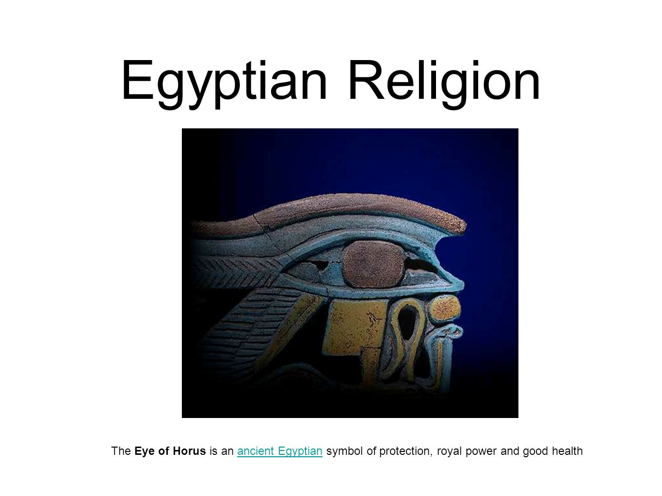 Egyptian Religion The Eye Of Horus Is An Ancient Egyptian Symbol Of