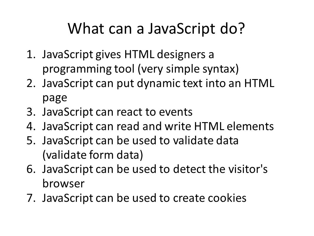 What can a JavaScript do.