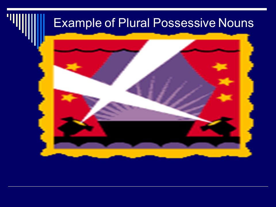 Rules for plural possessive nouns  To make a plural noun that ends in s show possession, add an apostrophe (') after the s Several weeks' work  To make a plural noun that doesn't end in s show possession, make the word plural, add an apostrophe ('), and then add the s  man's tie become men's tie