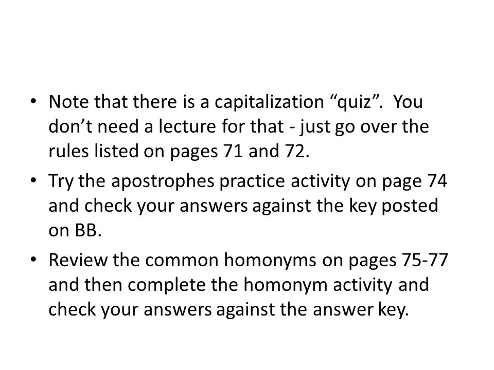 Note that there is a capitalization quiz .