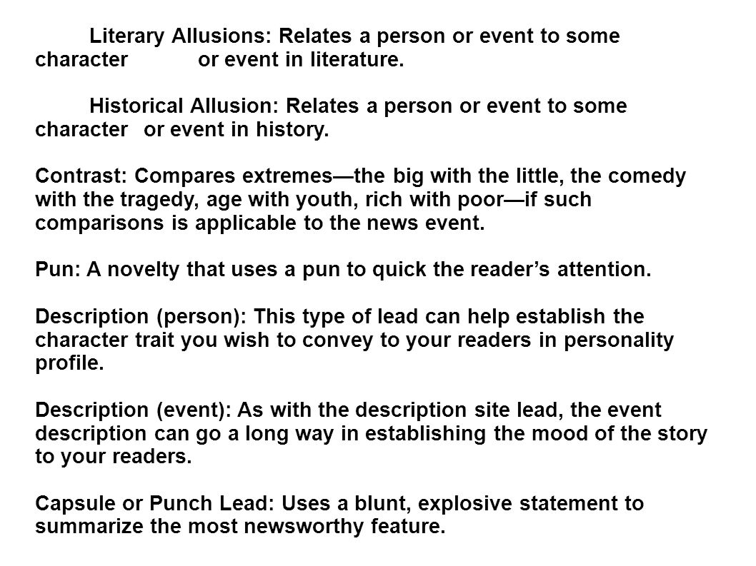 Literary Allusions: Relates a person or event to some character or event in literature.