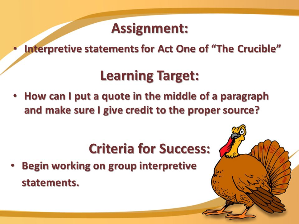 Learning Target: How can I put a quote in the middle of a paragraph and make sure I give credit to the proper source.