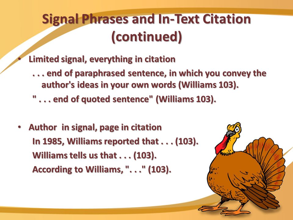 Signal Phrases and In-Text Citation (continued) Limited signal, everything in citation Limited signal, everything in citation...