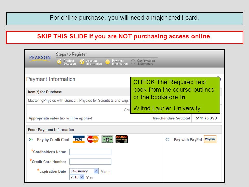 For online purchase, you will need a major credit card.