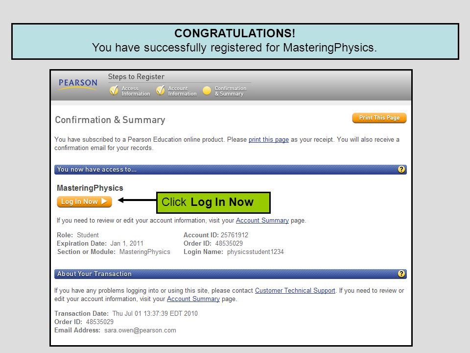 CONGRATULATIONS! You have successfully registered for MasteringPhysics. Click Log In Now