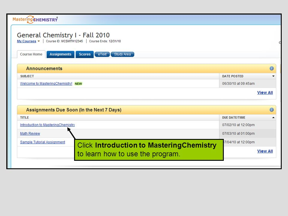 Click Introduction to MasteringChemistry to learn how to use the program.
