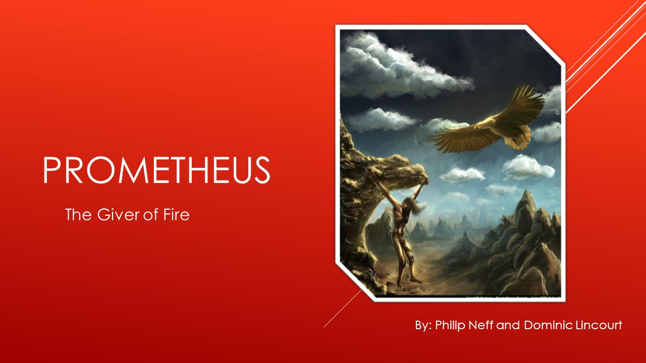 Prometheus The Giver Of Fire By Philip Neff And Dominic