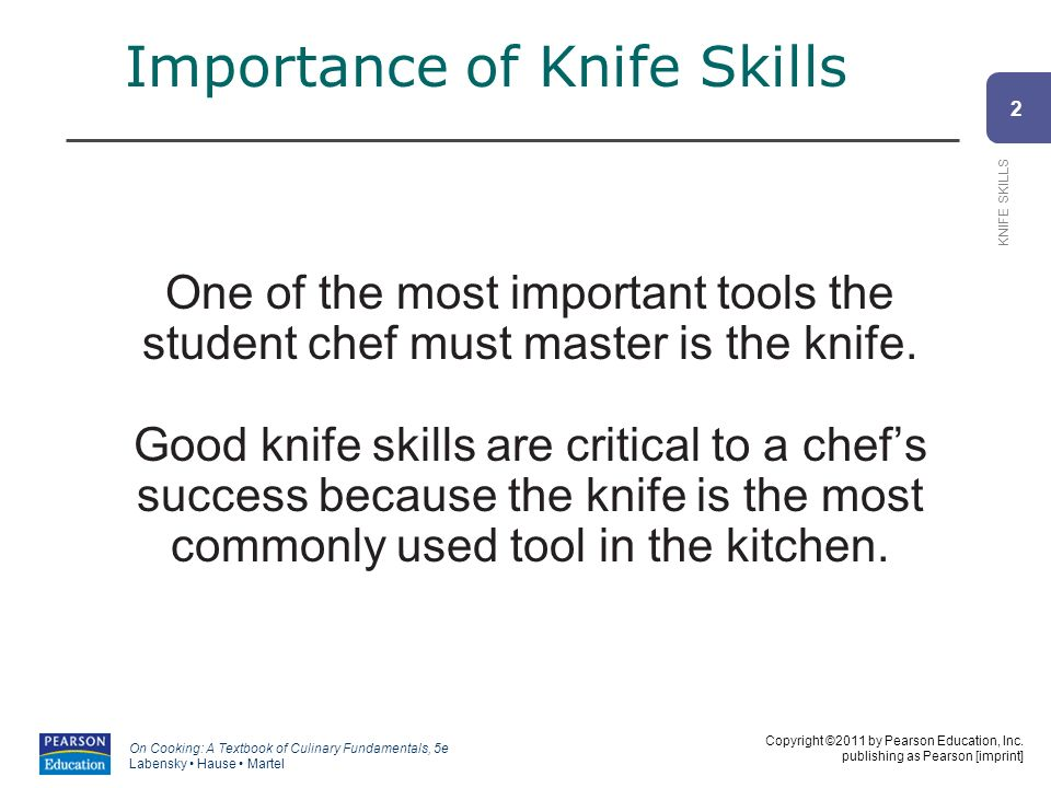 2 KNIFE SKILLS Copyright ©2011 by Pearson Education, Inc.