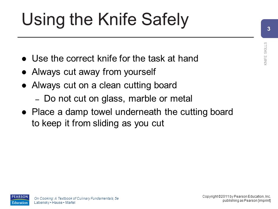 3 KNIFE SKILLS Copyright ©2011 by Pearson Education, Inc.