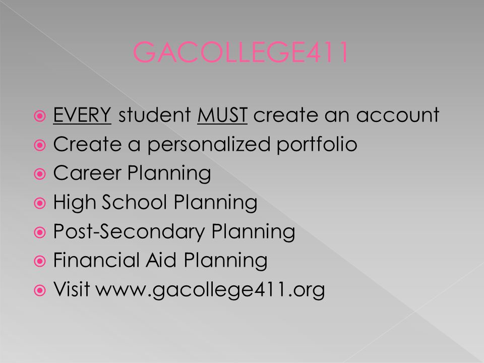  EVERY student MUST create an account  Create a personalized portfolio  Career Planning  High School Planning  Post-Secondary Planning  Financial Aid Planning  Visit