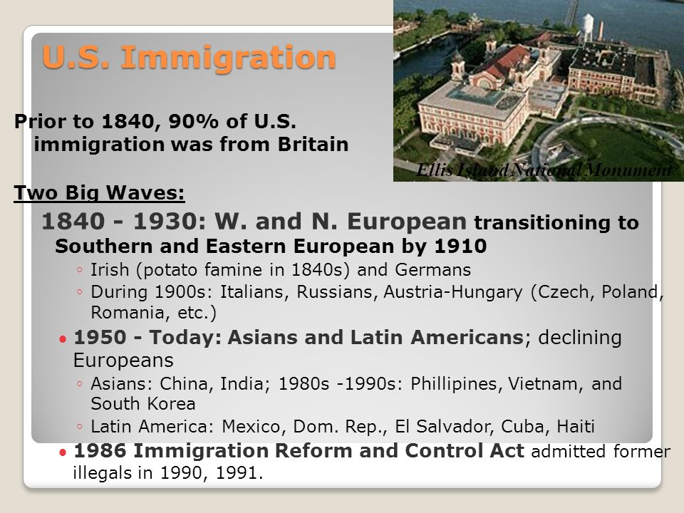 U.S. Immigration Prior to 1840, 90% of U.S.