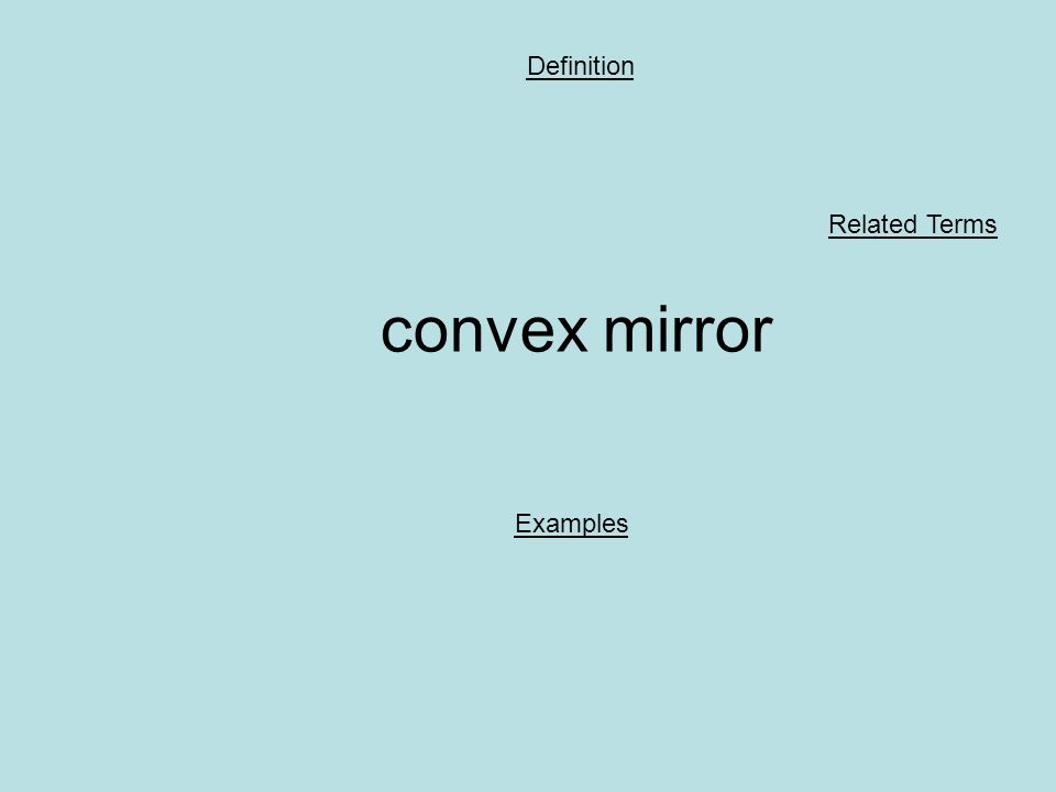 convex mirror Definition Examples Related Terms
