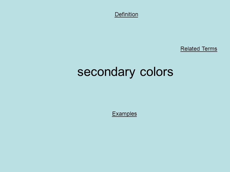 secondary colors Definition Examples Related Terms