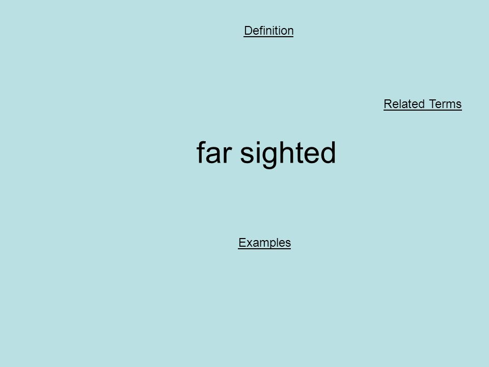 far sighted Definition Examples Related Terms