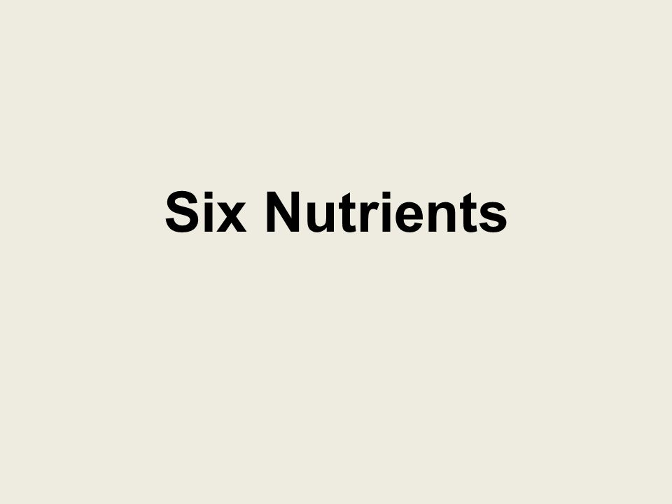 Six Nutrients