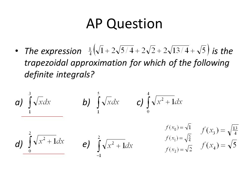 AP Question The expression is the trapezoidal approximation for which of the following definite integrals.