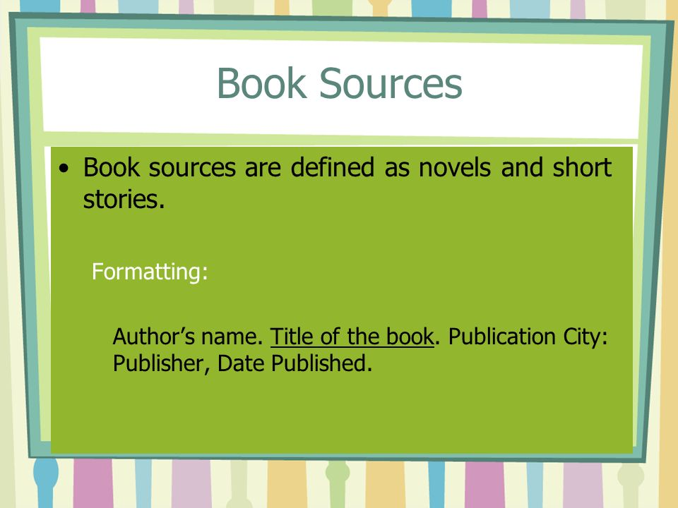 Book Sources Book sources are defined as novels and short stories.