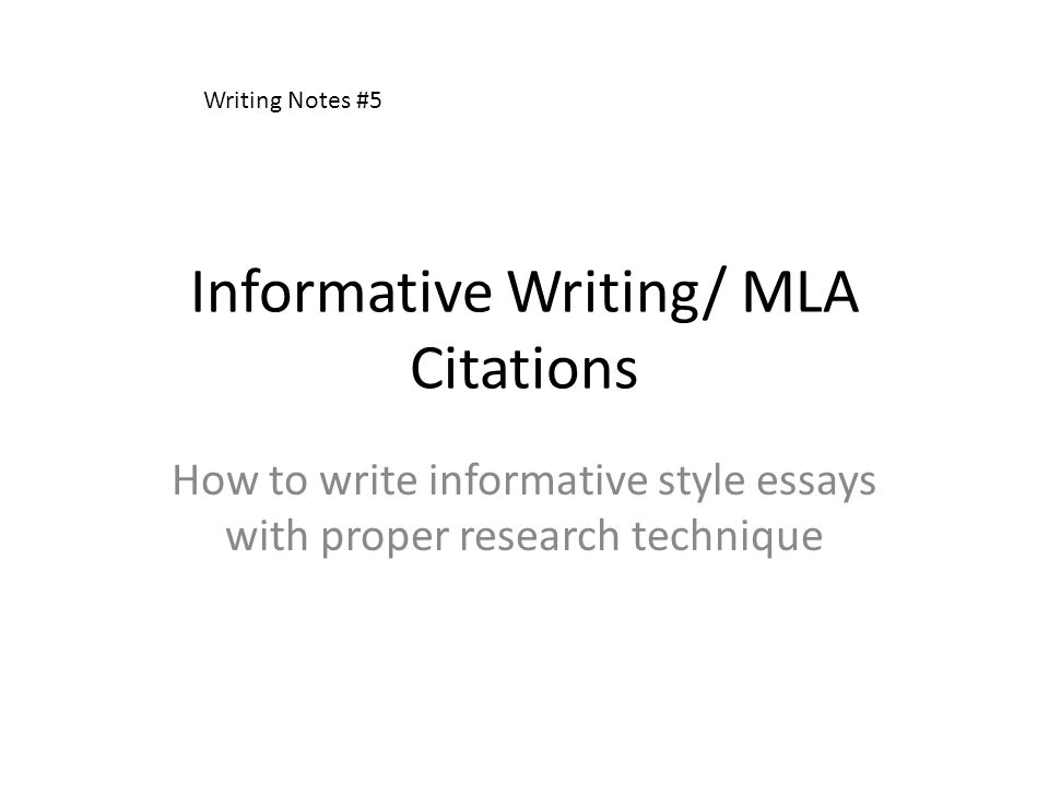 1 informative writing mla citations how to write informative style essays with proper research technique writing notes 5