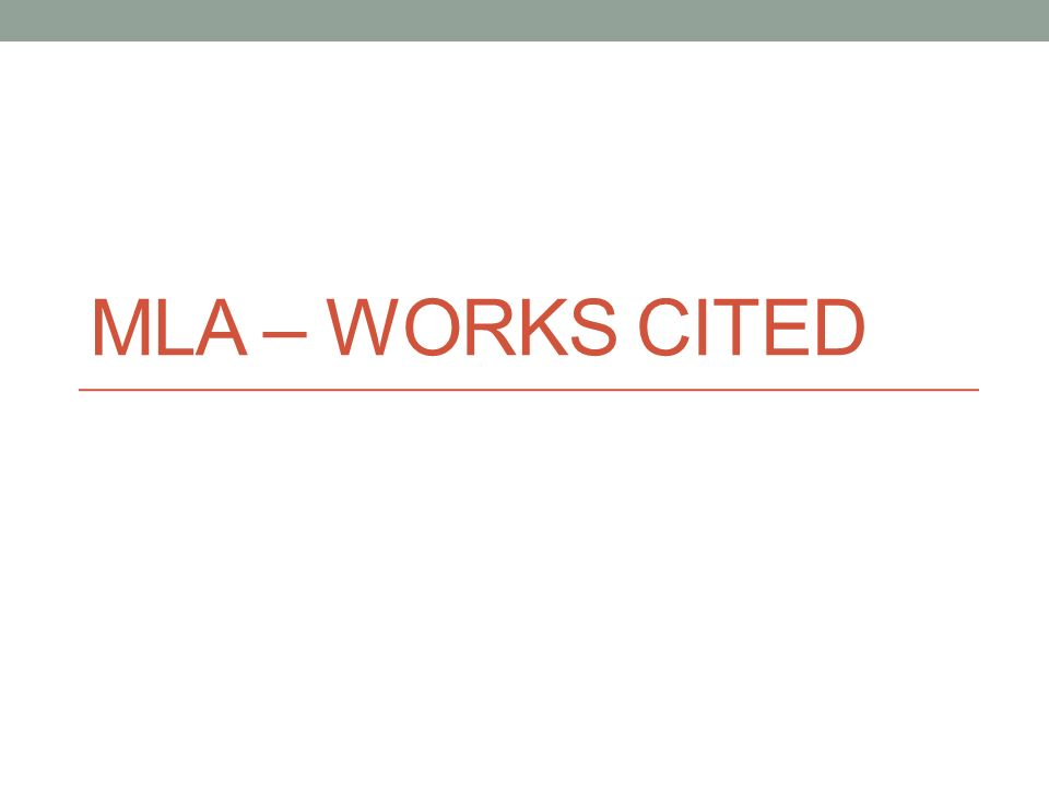 MLA – WORKS CITED