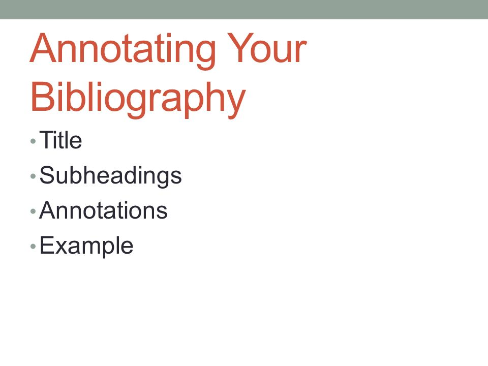 Annotating Your Bibliography Title Subheadings Annotations Example