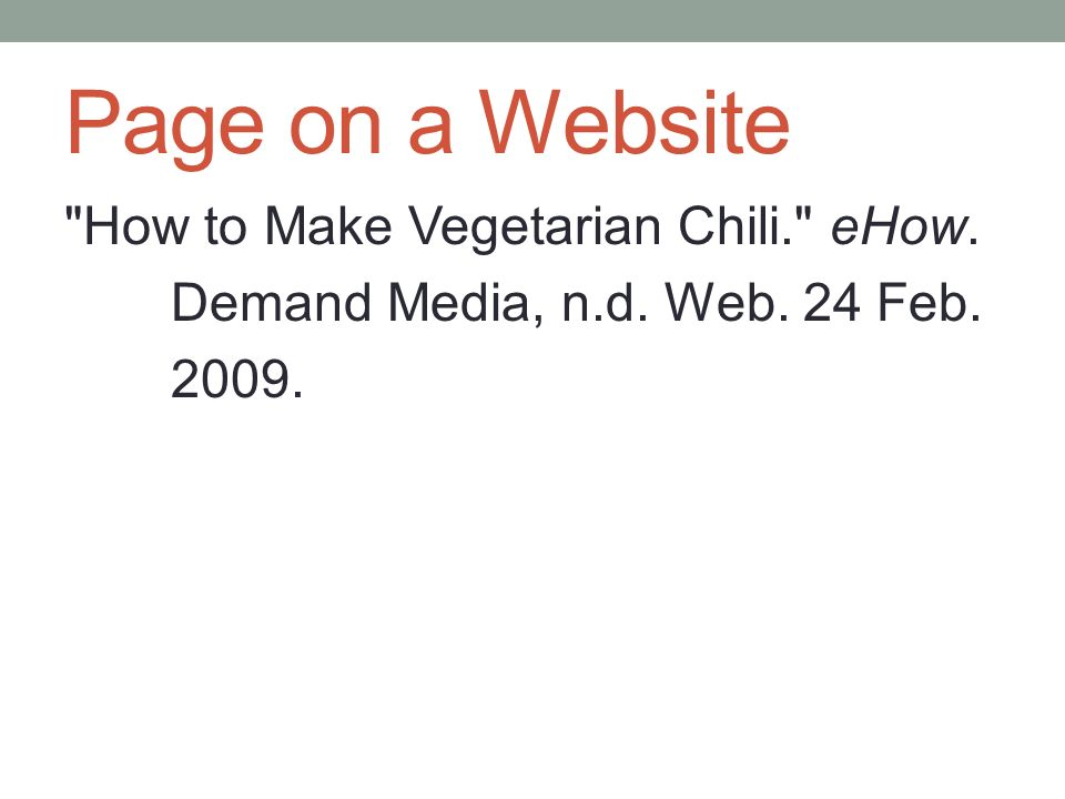 Page on a Website How to Make Vegetarian Chili. eHow. Demand Media, n.d. Web. 24 Feb
