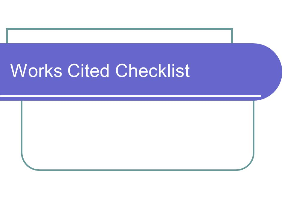 Works Cited Checklist