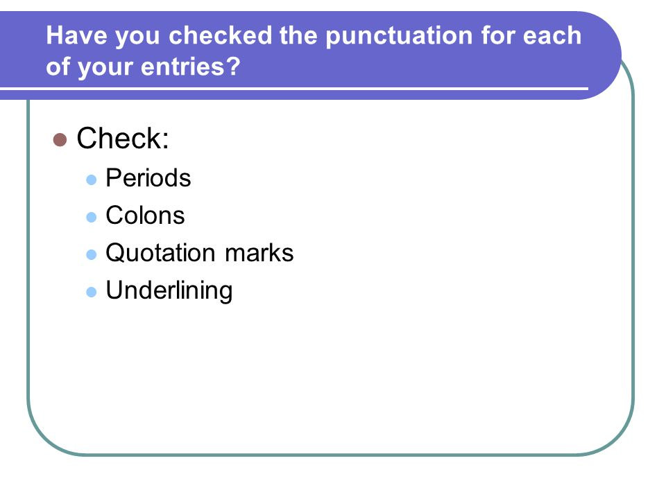 Have you checked the punctuation for each of your entries.