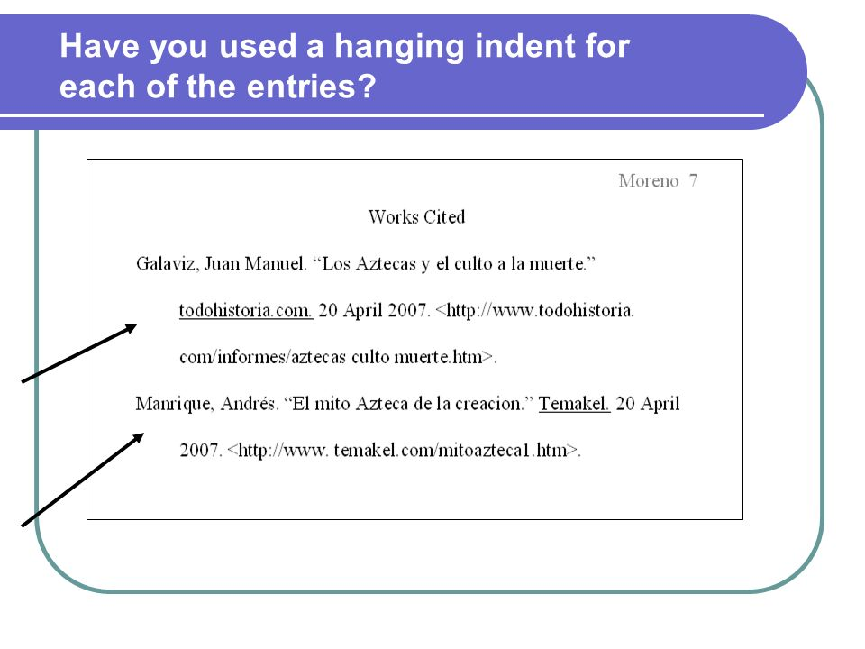 Have you used a hanging indent for each of the entries