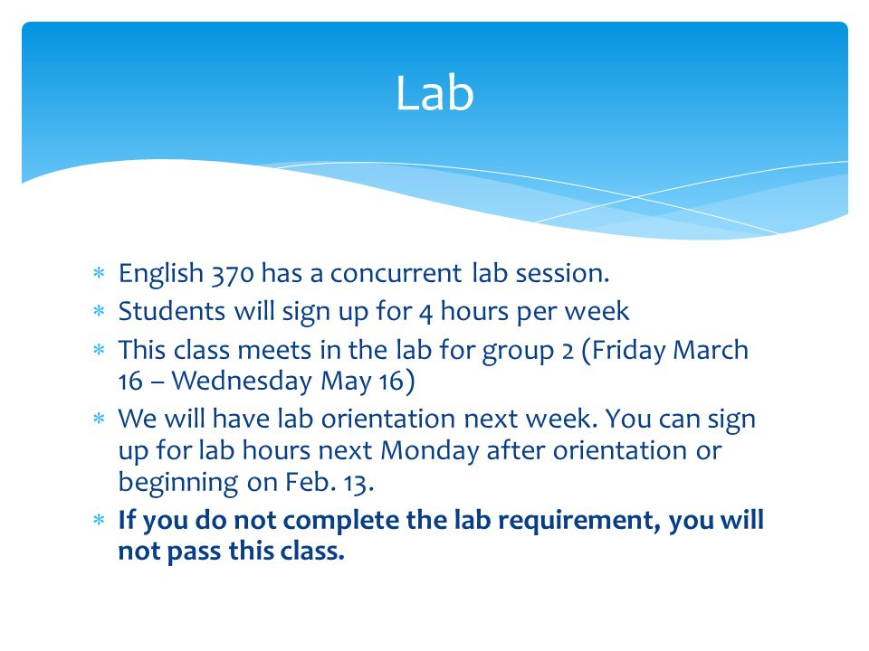 English 370 has a concurrent lab session.