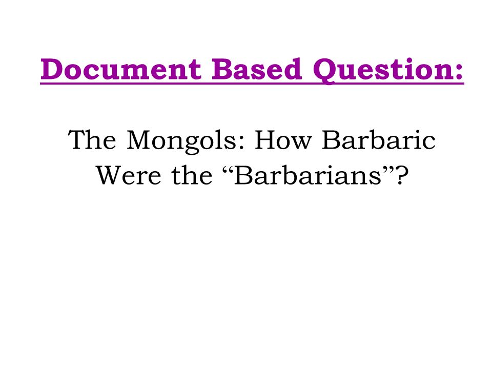 how barbaric were the mongols