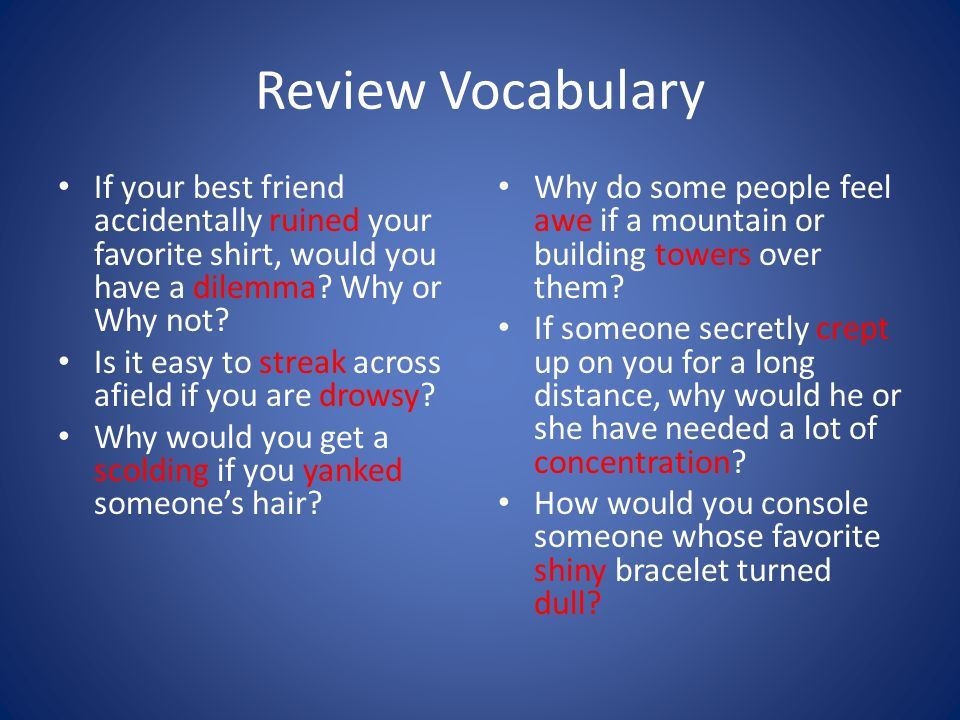Review Vocabulary If your best friend accidentally ruined your favorite shirt, would you have a dilemma.