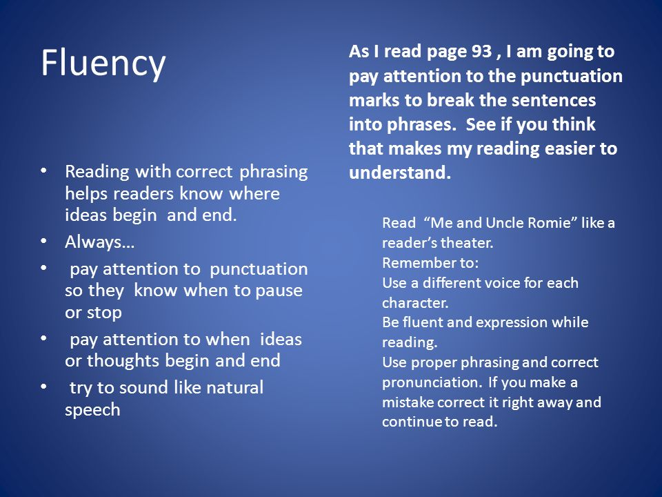 Fluency As I read page 93, I am going to pay attention to the punctuation marks to break the sentences into phrases.
